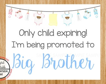 Only Child Expiring,  I'm Being Promoted to Big Brother, Pregnancy Announcement Sign, Pregnancy Reveal Sign, Printable Boy or Girl