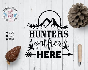Hunters Cut File and Hunters Printable in SVG, DXF, PNG, Hunters Gather Here, Hunters svg file, Hunting, Hunters Wood Sign Design Gather svg