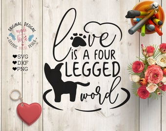 pet svg, pets svg, pet quotes, love is a four legged word, pet cutting file, rescue svg, animals svg, dog svg, cat svg, pet love svg