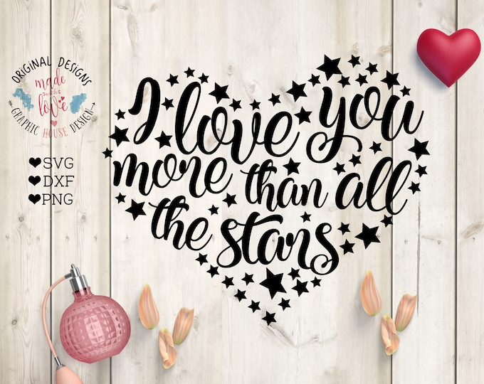 Featured listing image: Love you more svg, Love you more than stars Cut File in SVG, DXF, PNG, Love you more than stars svg, Valentine's svg file, love svg file