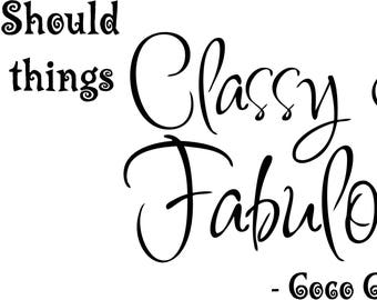 A girl should be two things classy Vinyl wall art Inspirational quotes and saying home decor decal sticker