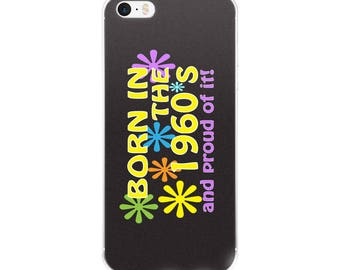 Born in the 1960's Flower Power iPhone Case
