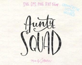 Auntie squad svg, aunt svg, best aunt ever svg, aunt cut file, aunt svg file, aunt svg cricut, aunt svg silhouette, family svg, aunt dxf