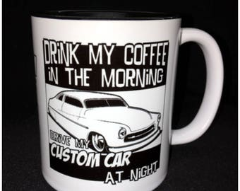 Hot Rod, Custom Car Coffee Mug, Street Rod, Roadster, Mercury, Barris Custom, Chop Top, Lowered Custom