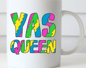 Yas Queen Coffee Mug, Broad City, Friendship Coffee Mug, Funny Coffee Mug