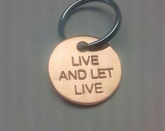 Live And Let Live Spiritual Saying Key Tag