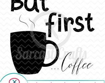 But First Coffee - Decor Graphics - Digital download - svg - eps - png - dxf - Cricut - Cameo - Files for cutting machines