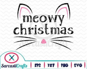 Meowy Christmas - Holiday Graphic - Digital download - svg - eps - png - dxf - Cricut - Cameo - cutting machine files