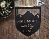 Hike More, Worry Less | Hiking Quotes | Outdoorsy Bedroom | Cabin Decor | Gift For Him | Metal Wall Art |