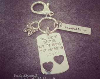 """Stainless Steel Personalized Keychain """"You Are My Sister, Not By Blood but Rather By Love. Send me a note during checkout with name."""