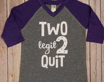 2 Legit To Quit Birthday Shirt, 2 Birthday Shirt, 2nd Birthday Shirt, Second Birthday Shirt, Second Birthday shirt,