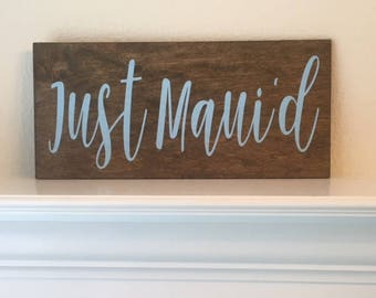 "Just Maui'd Sign-Rustic Just Maui'd 12""x 5.5"" Sign-Wedding Sign-Wood Wedding Sign-Wedding Picture Prop Sign-Just Maui'd Wood Sign"