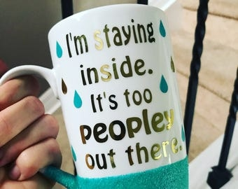 I'm staying inside. It's too people out there. // 16oz Tall Latte Mug