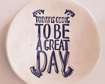 """Cup """"Today is going to be a great day"""""""
