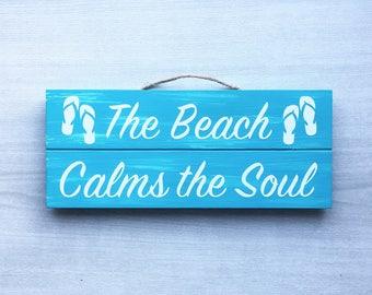 The Beach Calms The Soul / Flip Flop Sign / Rustic Beach Decor / Beach Quote