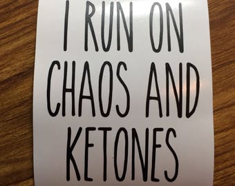 I run on chaos and ketones Pruvit shirt Pruvit decal Pruvit ketones keto business cards car keto decal #117