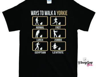 Yorkie T Shirt Ways To Walk A Yorkie T-shirt