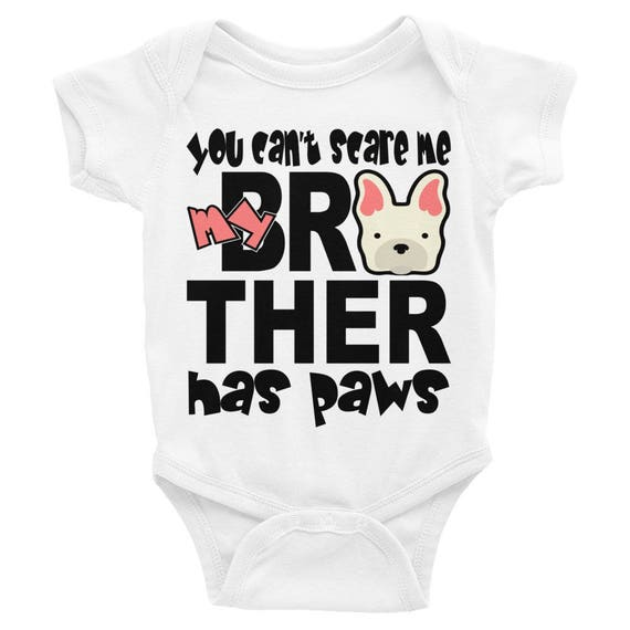 You Can't Scare Me Infant Bodysuit | MY Brother Has Paws Baby Onesie | My Big Brother Has Paws Printed Infant Bodysuit Baby Romper