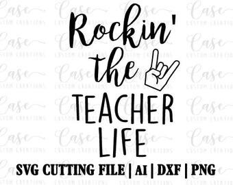 Rockin' the Teacher Life SVG Cutting File, Ai, Dxf and Png | Instant Download | Cricut and Silhouette | Teacher | Rockin
