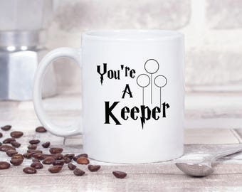 You're a Keeper Harry Potter Inspired 11oz MUG