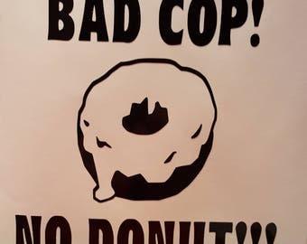 Humor Bad Cop No Doughnut Vinyl Decal