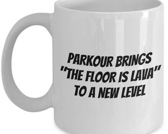 Parkour Gift Idea - Freerunning Mug  - The Floor Is Lava - Traceur Gift