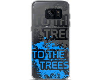 Nature Galaxy S7 or S7 Edge Phone Case | To The Trees | Samsung case | Outdoor life Case | Designed in Wisconsin | Nature lovers phone case