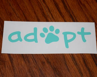 Adopt Decal, Adopt Dog Decal, Adopt Pet Decal, Adopt Dont Shop, Foster Dog, Paw Print Decal, Dog Rescue, Dog Car Decal, Adopt Save A Life