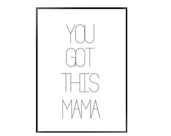 You got this mama
