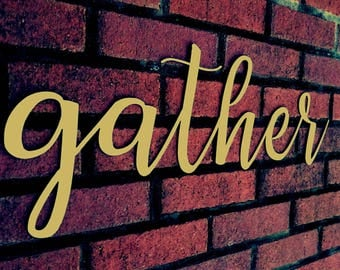 Gather Sign, Farmhouse Decor, Shabby Chic, Rustic Sign, Wall Hangings, Home Decor, Kitchen Sign, Farmhouse Sign, Wall Decor, Metal Wall Art