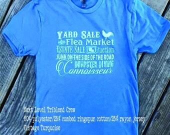Yard Sale, Flea Market, Estate Sale Dumpster Diving, Auction, Junk on the Side of the Road, Dumpster Diving Connoisseur Tshirt