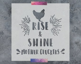 Rise & Shine Mother Cluckers Stencil - Reusable DIY Craft Stencil for Wood Signs and Walls