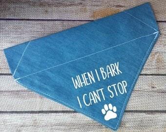 When I Bark I Can't Stop Dog Bandana / Funny Dog Bandana / Dog Shaming / Over the Collar / Dog Lover Gift / Blue Dog Bandana / Paw Dog Scarf