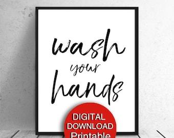 Wash your Hands Printable Bathroom Wall Art Print Black White Typography 5x7 8x10 11x14 16x20 A3 A4