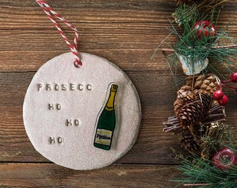 Prosecc -ho -ho -ho Christmas Tree Decoration - Prosecco gift, Xmas ornament, Funny Christmas decoration