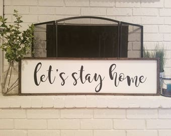 Let's stay home sign, let's stay home, bedroom decor, guest room decor, farmhouse decor, rustic decor, custom wood sign