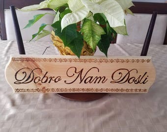 Dobro Nam Dosli! Welcome Sign Serbian Croatian