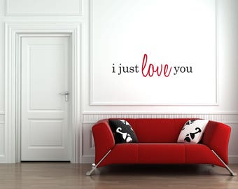 I just love you Multi-Colored Home and Family Vinyl Wall Quote