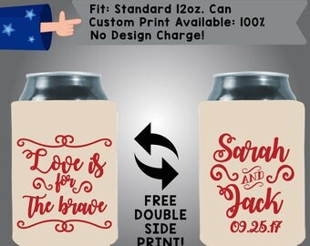 Love Is For The Brave Neoprene Wedding Can Cooler Double Side Print (W335) Can Cooler
