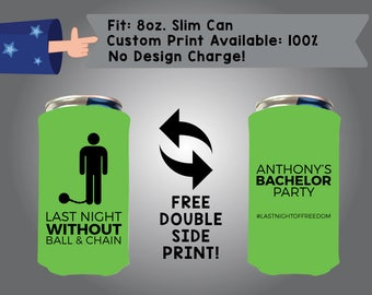 Last Night Without Ball and Chain  8oz Slim Can Cooler Double Side Print  Red bull foam fabric coolie bachelor party favor (8SC-Bach01)