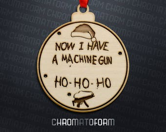 "Die Hard ""Now I Have a Machine Gun"" Christmas Ornament - Laser engraved"