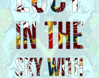 You Lucy in the sky- The  Beatles