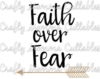 Faith over Fear SVG file // Grace SVG // Faith over Fear Cut File // CHristian svg // Faith Cutting File // SVG file
