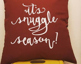 Its Snuggle Season! --Hand Lettered Applique Throw Pillow (in Rusty Leaf)