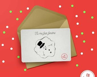 "Christmas card - ""You make me melt"" + envelope"