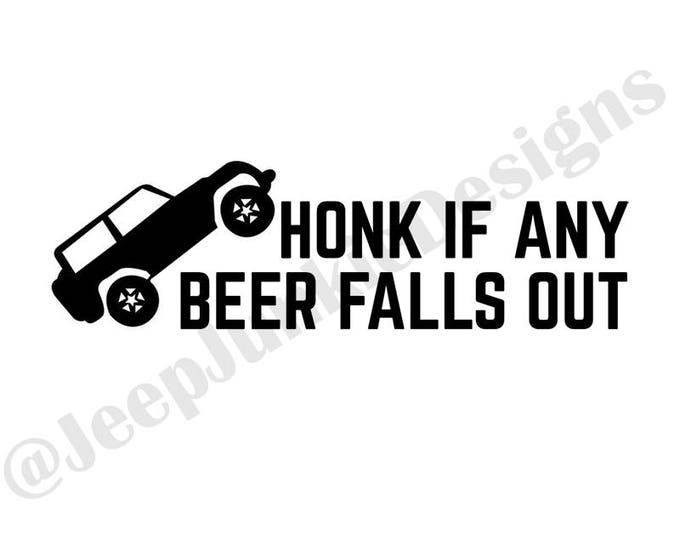 Honk If Any Beer Falls Out Jeep Wrangler Decal