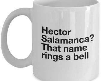 Breaking Bad Coffee Mug - Hector Salamanca? That name rings a bell.