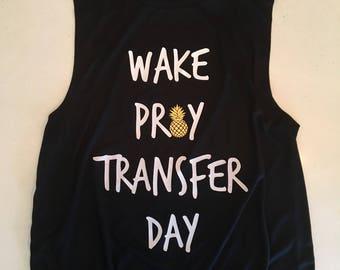 IVF Shirt / ivf tank/ ivf Transfer/ IVF Transfer Day/ Wake Pray Transfer Day™ / IVF egg transfer / Fet / Pupo / surrogate/ egg transfer