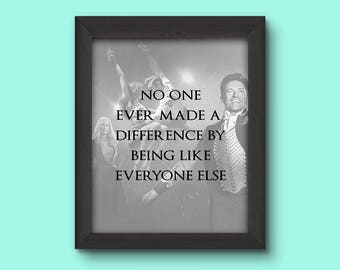 """The Greatest Showman P.T. Barnum quote """"no one ever made a difference by being like everyone else"""" movie print wall art decor"""