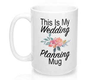 Wedding Planning Mug, Engagement Gift, This is my Wedding Planning Mug, Wedding Planning Gift, Gift from Maid of Honor